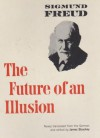 The Future of an Illusion - Sigmund Freud, James Strachey, W.D. Robson-Scott