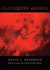 Clockwork Angels: The Novel - Kevin J. Anderson, Neil Peart