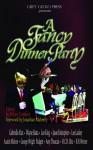 A Fancy Dinner Party - Hilary Comfort, Gabrielle Alan, Wayne Basta, Leo King, Jason Kristopher, Lee Lackey, Austin Malone, George Wright Padgett, H.C.H. Ritz, Amy Theacasi, B.H. Werner