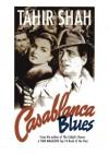 Casablanca Blues - Tahir Shah