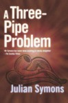A Three-Pipe Problem - Julian Symons