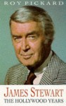 James Stewart - Hollywood Years - Roy Pickard