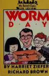 Worm Day - Harriet Ziefert, Richard Brown