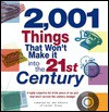 2001 Things That Won't Make It Into the 21st Century - Career Press