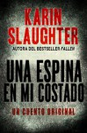 Una espina en mi costado (Kindle Single) (Spanish Edition) - Karin Slaughter, Santiago Ochoa