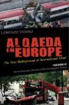 Al Qaeda in Europe: The New Battleground of International Jihad - Lorenzo Vidino, Steven Emerson
