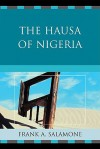 The Hausa of Nigeria - Frank A. Salamone