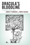 Dracula's Bloodline: A Florescu Family Saga - Radu R Florescu, Matei Cazacu