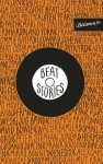 Beat Stories - Alex Capus, Tanja Dückers, Franz Dobler, Thomas [Hrsg.] Kraft