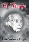 El Brujo - Luis Cardoza y Aragón