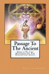 Passage To The Ancient: Book 2 Of The Mysteries Of The Redemption Series - Marilynn Hughes