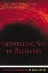 Indwelling Sin In Believers (Puritan Paperbacks) - John Owen