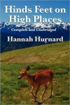 HINDS FEET ON HIGH PLACES COMPLETE AND UNABRIDGED - Hannah Hurnard