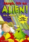 Aargh! It's an Alien! - Karen Wallace, Anthony Masters, Michael Reid