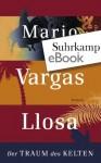 Der Traum des Kelten: Roman (suhrkamp taschenbuch) (German Edition) - Mario Vargas Llosa, Angelica Ammar
