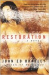 Restoration: A Novel - John Ed Bradley