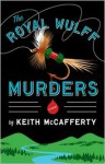 The Royal Wulff Murders - Keith McCafferty