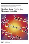 Multifunctional Conducting Molecular Materials - Royal Society of Chemistry, Royal Society of Chemistry, Gunzi Saito, Fred Wudl, Robert C Haddon, Katsumi Tanigaki, Toshiaki Enoki