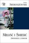 Miłość i śmierć. Opowieści z Japonii - Wacław Sieroszewski