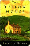 The Yellow House - Patricia Falvey