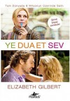 Ye, Dua Et, Sev - Elizabeth Gilbert
