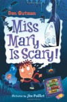 Miss Mary Is Scary! - Dan Gutman, Jim Paillot