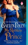 My Ruthless Prince (Inferno Club, #4) - Gaelen Foley