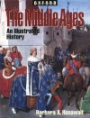 The Middle Ages: An Illustrated History (Illustrated Histories) - Barbara A. Hanawalt, Loraine Machlin