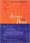 Across the Pond: Chapters from the Atlantic - Malcolm Archibald