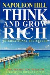 Think and Grow Rich: The Secret to Wealth Updated for the 21st Century - Napoleon Hill