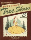 Tree Show Postcard Microportfolio: Microportfolio 5 (Postcards) - Mark Ryden