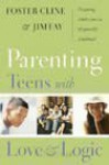 Parenting Teens with Love & Logic - Jim Fay, Foster Cline Md