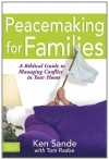 Peacemaking for Families (Focus on the Family) - Ken Sande, Tom Raabe