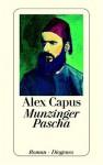 Munzinger Pascha: Roman - Alex Capus
