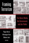 Framing Terrorism: The News Media, the Government and the Public - Pippa Norris