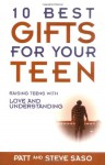 10 Best Gifts for Your Teen: Raising Teens with Love and Understanding - Patt Saso