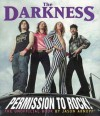 The Darkness:Permission To Rock!: The Unofficial Book - Jason Arnopp