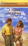 A Talent For Loving (Harlequin Romance #2831) - Celia Scott