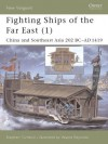 Fighting Ships of the Far East (1): China and Southeast Asia 202 BC-AD 1419: China and Southeast Asia 202 BC-AD 1419 Vol 1 - Stephen Turnbull, Wayne Reynolds