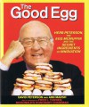 The Good Egg: Herb Peterson, The Egg McMuffin and The Secret Ingredients of Innovation - David Peterson, Ann Marsh