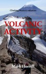 Volcanic Activity: Climbing Mexico's volcanoes (Footsteps on the Mountain travel diaries) - Mark Horrell