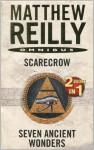 Scarecrow / Seven Ancient Wonders - Matthew Reilly