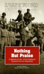 Nothing But Praise: A History of the 1321st Engineer General Service Regiment: A History of the 1321st Engineer General Service Regiment - Aldo H. Bagnulo, United States Army: Corps of Engineers, Michael J. Brodhead