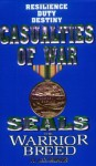 Seals the Warrior Breed: Casualties of War - H. Jay Riker