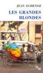 Les grandes blondes - Jean Echenoz