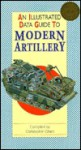 An Illustrated Data Guide to Modern Artillery (Illustrated Data Guides) - Christopher Chant