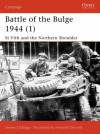 Battle of the Bulge 1944 (1): St Vith and the Northern Shoulder - Steven J. Zaloga