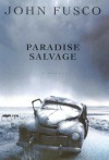 Paradise Salvage - John Fusco