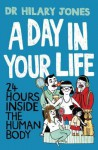A Day in Your Life: 24 Hours Inside the Human body - Hilary Jones