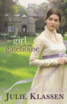 The Girl in the Gatehouse - Julie Klassen